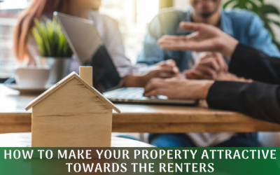How To Make Your Property Attractive Towards The Renters